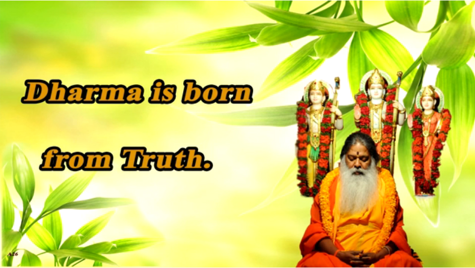 Dharma is born from Truth (English) ~ July 5, 2013