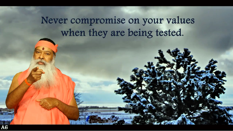 Never compromise on your values (English) ~ July 12, 2013