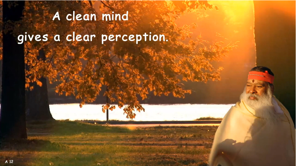 A clean mind gives a clear perception